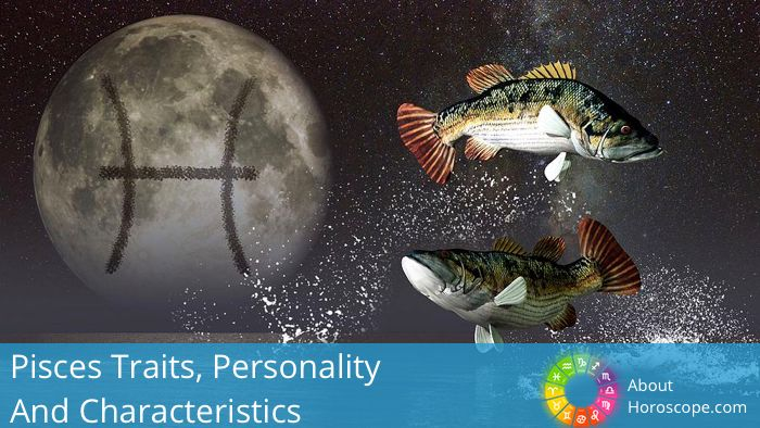 ♓ Pisces Traits, Personality and Characteristics