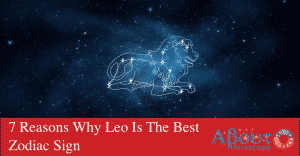 7-reasons-why-leo-is-the-best-zodiac-sign