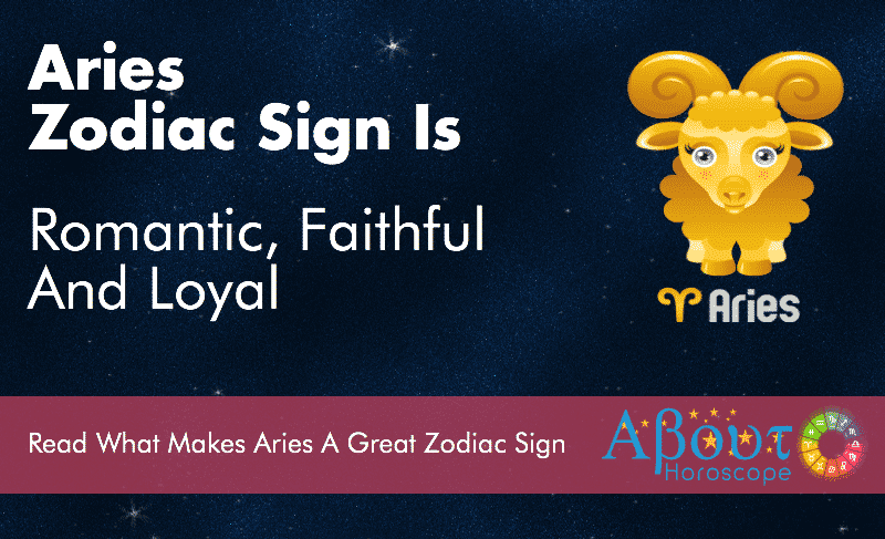 Aries Zodiac Sign Is Romantic, Faithful And Loyal
