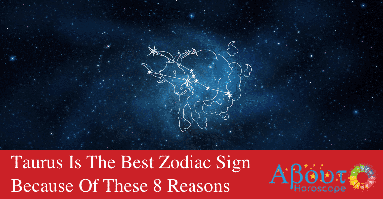 Taurus-Is-The-Best-Zodiac-Sign-Because-Of-These-8-Reasons
