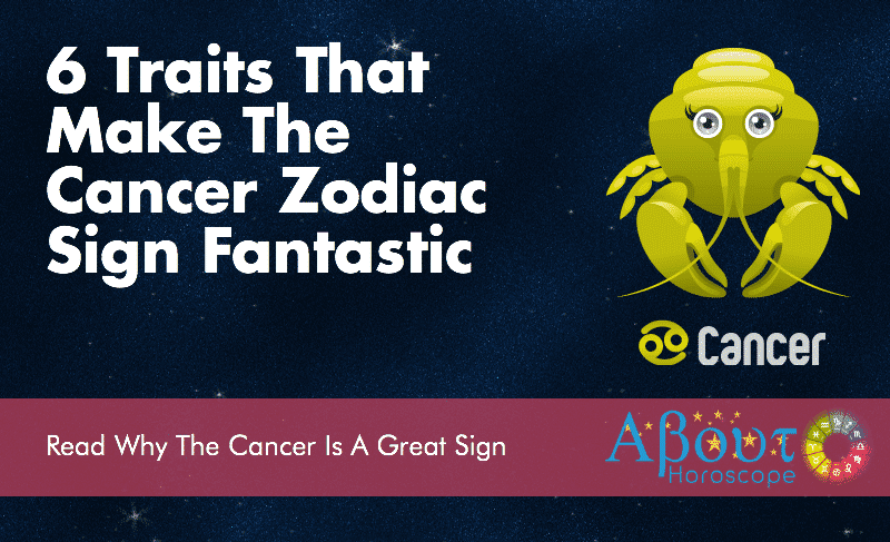 6 Traits That Make The Cancer Zodiac Sign Fantastic