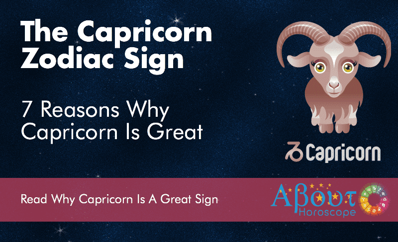 7 Reasons Why The Capricorn Zodiac Sign Is Great